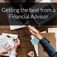 working with a professional to help you to make sense of your finances can be a wise move but for this relationship to work effectively it is important