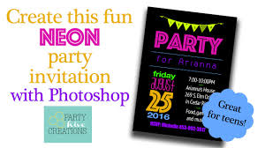 How To Create Neon Party Invitation For Teen Or Adult In Photoshop