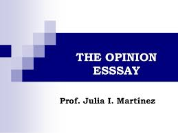 the opinion essay the opinion esssay prof