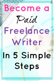 simple steps to getting paid as a lance writer ⋆ lance  paid lance writer become a lance writer become a paid lance writer
