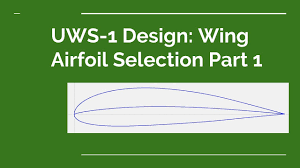 Airfoil Wing Design Uws 1 Design Wing Airfoil Selection Part 1