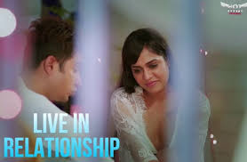 Watch Live In Relationship - 2020 - Hindi Hot Short Film – Hotshots and  free download, Here on OOMaal.com.