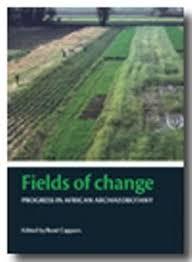 Koeltz Botanical Books. Fields of Change. Progress in African  Archaeobotany. 2007. (Groningen Archaeological Studies, 5). illus. VIII,  214 p. 4to. Hardcover.