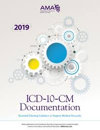 Icd 10 Cm Documentation Essential Charting Guidance To Support Medical Necessity 2019