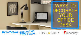 decorating your office desk. for many of us who work in an office environment the majority week is spent getting job done 8 or more hours a day our desk decorating your