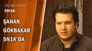 Şahan Gökbakar - 5N1K 24.05.2005 - YouTube