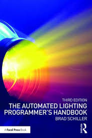 The Automated Lighting Programmers Handbook 3rd Edition