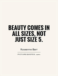 Quotes About Size And Beauty Best of Beauty Comes In All Sizes Not Just Size Picture Quotes