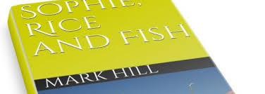 Sophie, Rice and Fish' by Mark Hill - Home