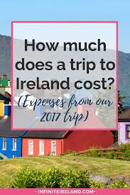 Trip Planner Cost How Much Does A Trip To Ireland Cost Expenses From Our 2017 Trip