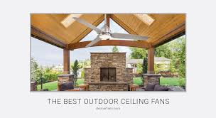 if you re looking for a ceiling fan that offers form function and comfort look no further we have developed a list of the best outdoor ceiling fans
