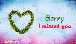 sorry i missed you sorry missing you images