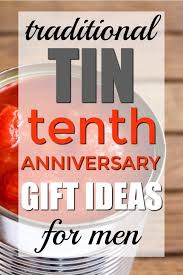 traditional tin tenth anniversary gift ideas for him