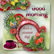 Pleasant Good Morning Quotes Best Of Good Morning Have A Pleasant Day Quotes Quote Morning Good Morning