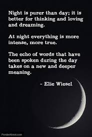elie wiesel quote on the effectiveness of night for thinking ... via Relatably.com