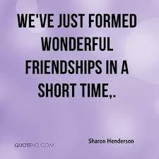 Short Quotes About Time Amazing Sharon Henderson Friendship Quotes QuoteHD