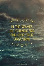 Waves Quotes Impressive In The Waves Of Change We Find Our True Direction Kimberly Made
