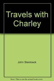 how to write a good travels charley essay travels charley by john steinbeck a review by edward weeks as his books reveal john steinbeck is a writer who is happiest when he gets down to earth