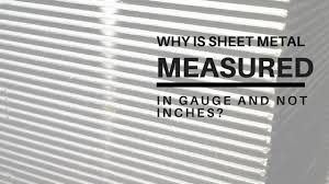 Why Is Sheet Metal Thickness Measured In Gauge And Not