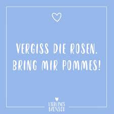 Visual Statements Vergiss Die Rosen Bring Mir Pommes Sprüche