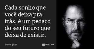 Cada Sonho Que Você Deixa Pra Trás é Steve Jobs Delectable Steves Jobs Qur Hd