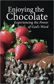 Enjoying the Chocolate: Experiencing the Power of God's Word ...