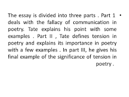 tension in poetry by allen tate seminar presented by haider jabr  the essay is divided into three parts part 1 deals the fallacy of communication