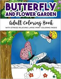 Butterfly And Flower Garden Adult Coloring Book With Stress