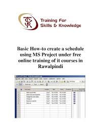 Create A Work Schedule Online Free Basic How To Create A Schedule Using Ms Project Under Free Online Tra