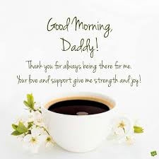 Good Morning Daddy Quotes Best of Good Morning Messages For Dad