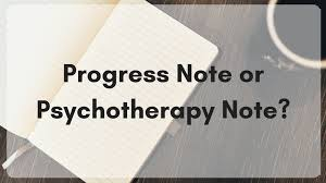 Progress Note Or Psychotherapy Note: Are You Sure You Know The ...