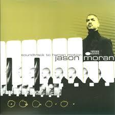 <b>Jason Moran</b> - <b>Soundtrack</b> To Human Motion (2015, Vinyl)   Discogs