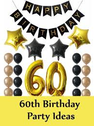 60th birthday presents dad best 5 party ideas unique for printable 60th birthday gift ideas for