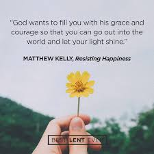 Let God S Light Shine Through You God Wants To Fill You With His Grace And Courage So That You