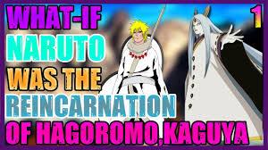 What if Naruto was the reincarnation of kaguya and hagoromo - YouTube