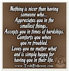 I Appreciate You Quotes For Loved Ones Quotes about Appreciating loved ones 100 quotes 96