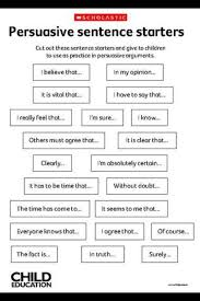 best writing images writing ideas teaching this is a sheet that contains persuasive sentence starters cut the sentence starters our and give to children to use while writing their persuasive