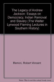 the legacy of andrew jackson essays on democracy 9780807114070 the legacy of andrew jackson essays on democracy n removal and