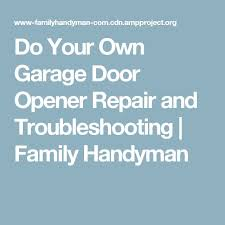 garage door opening on its ownBest 25 Garage door opener repair ideas on Pinterest  Garage