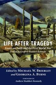 life after tragedy essays on faith and the first world war evoked  life after tragedy essays on faith and the first world war evoked by geoffrey studdert