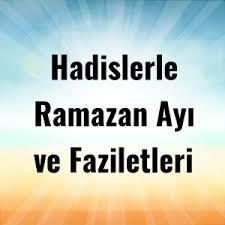 Ramazan ayı ve orucun faziletleri
