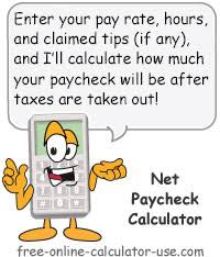 payday calculator 2018 free online paycheck calculator for calculating net take home pay
