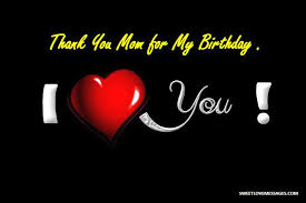 My Birthday Quotes New 48 Thank You Mom For My Birthday Quotes Sweet Love Messages