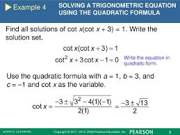 find all solutions of cot x cot x 3 1 write 10 example 4 solving a trigonometric equation using the quadratic formula