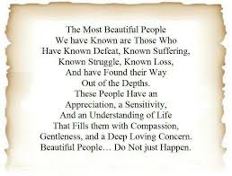The Most Beautiful People Quote Best of QuoteThe Most Beautiful People By Elizabeth KublerRos Flickr