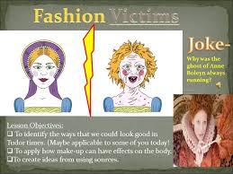 ks3 history tudors 6 fashion victims