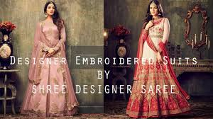 Shree Designer Saree Designer Embroidered Suits By Shree Designer Saree