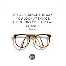 If You Change The Way You Look At Thingswayne Dyer Quote 3 The