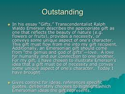 emersonian gift speech ms wu american literature ppt outstanding iuml129micro in his essay gifts transcendentalist ralph waldo emerson describes the appropriate gift as