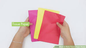 How To Make A Flower Out Of Tissue Paper Step By Step 3 Ways To Make Tissue Paper Roses Wikihow